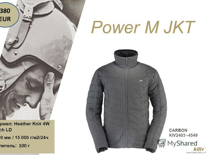CARBON KIV2403 - 4549 Power M JKT Материал: Heather Knit 4W Stretch LD 10 000 мм / 15 000 г/м2/24ч Утеплитель : 100 г 380 EUR