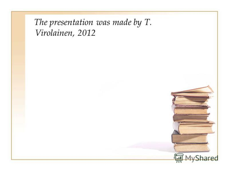 The presentation was made by T. Virolainen, 2012