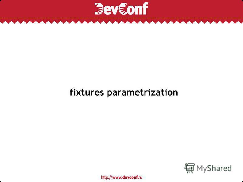 fixtures parametrization