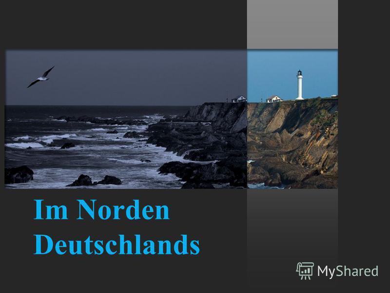 Im Norden Deutschlands