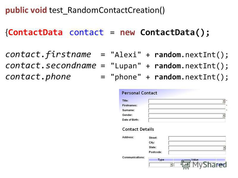 public void test_RandomContactCreation() { ContactData contact = new ContactData(); contact.firstname= Alexi + random.nextInt(); contact.secondname= Lupan + random.nextInt(); contact.phone= phone + random.nextInt();