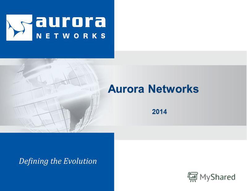 Aurora Networks 2014 2014
