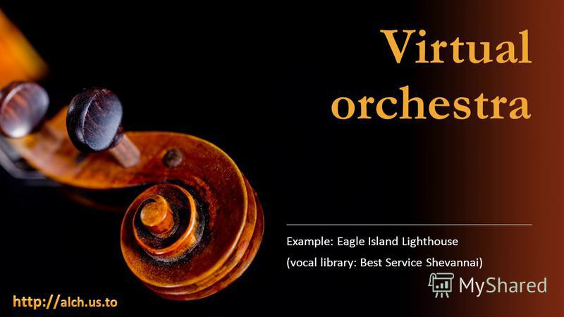 Virtual orchestra Example: Eagle Island Lighthouse (vocal library: Best Service Shevannai)