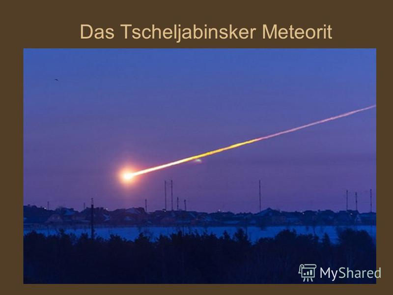 Das Tscheljabinsker Meteorit