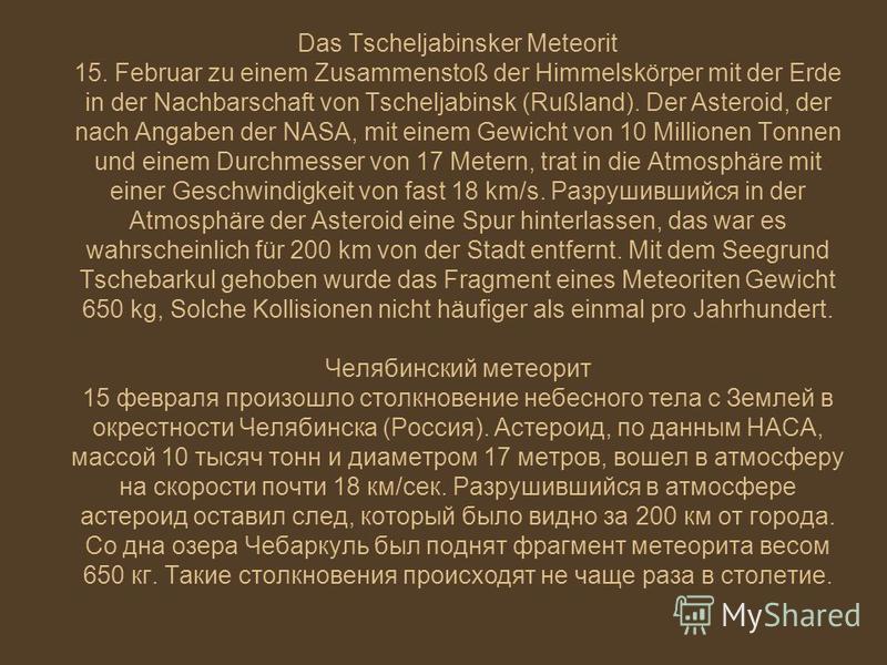 Das Tscheljabinsker Meteorit 15. Februar zu einem Zusammenstoß der Himmelskörper mit der Erde in der Nachbarschaft von Tscheljabinsk (Rußland). Der Asteroid, der nach Angaben der NASA, mit einem Gewicht von 10 Millionen Tonnen und einem Durchmesser v