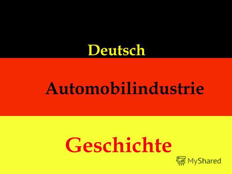 Deutsch Automobilindustrie Geschichte