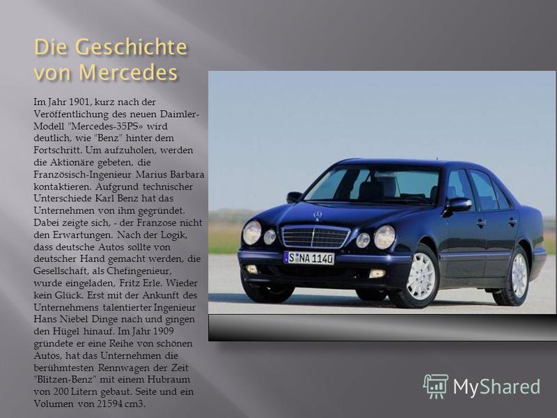 Die Geschichte von Mercedes Im Jahr 1901, kurz nach der Veröffentlichung des neuen Daimler- Modell