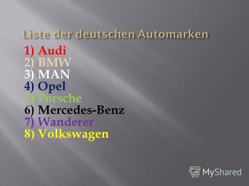 1) Audi 2) BMW 3) MAN 4) Opel 5) Porsche 6) Mercedes-Benz 7) Wanderer 8) Volkswagen