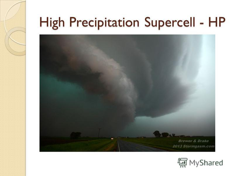 High Precipitation Supercell - HP