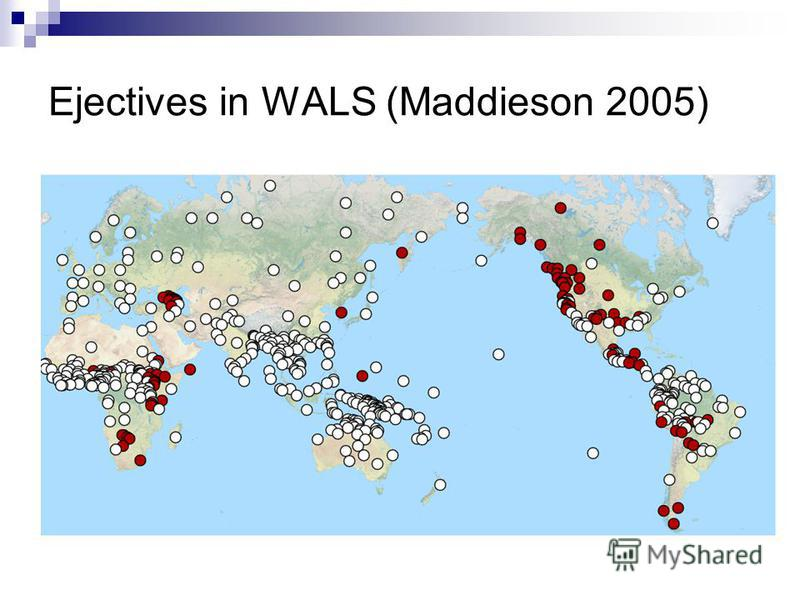 Ejectives in WALS (Maddieson 2005)