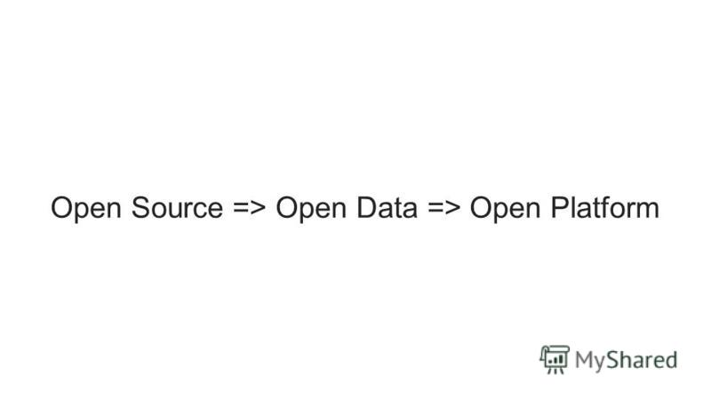 Open Source => Open Data => Open Platform