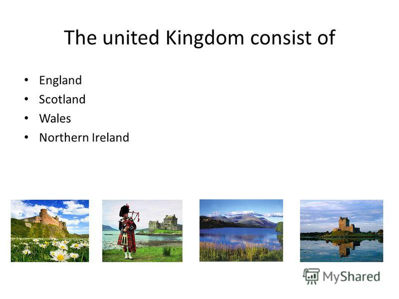 The united Kingdom consist of England Scotland Wales Northern Ireland