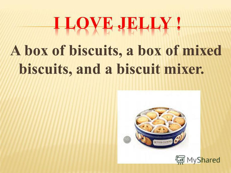 A box of biscuits, a box of mixed biscuits, and a biscuit mixer.
