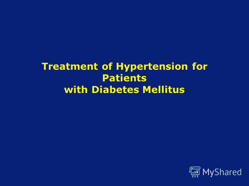 Treatment of Hypertension for Patients with Diabetes Mellitus