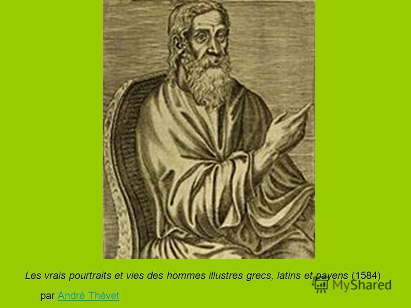 Les vrais pourtraits et vies des hommes illustres grecs, latins et payens (1584) par André ThévetAndré Thévet