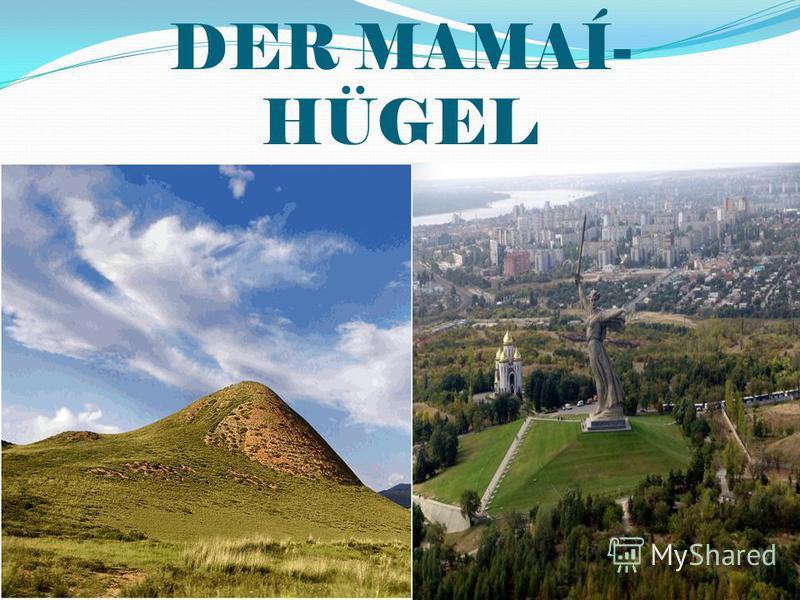 DER MAMAÍ- HÜGEL