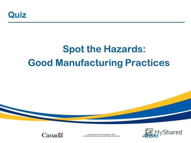 Quiz Spot the Hazards: Good Manufacturing Practices