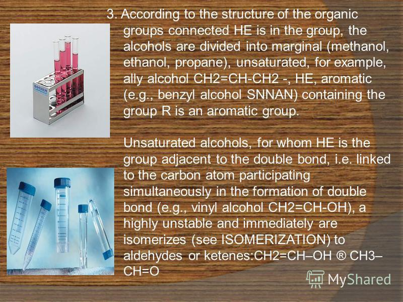 3. According to the structure of the organic groups connected HE is in the group, the alcohols are divided into marginal (methanol, ethanol, propane), unsaturated, for example, ally alcohol CH2=CH-CH2 -, HE, aromatic (e.g., benzyl alcohol SNNAN) cont