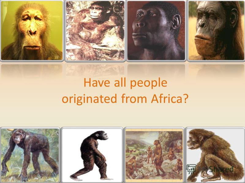 Have all people originated from Africa?
