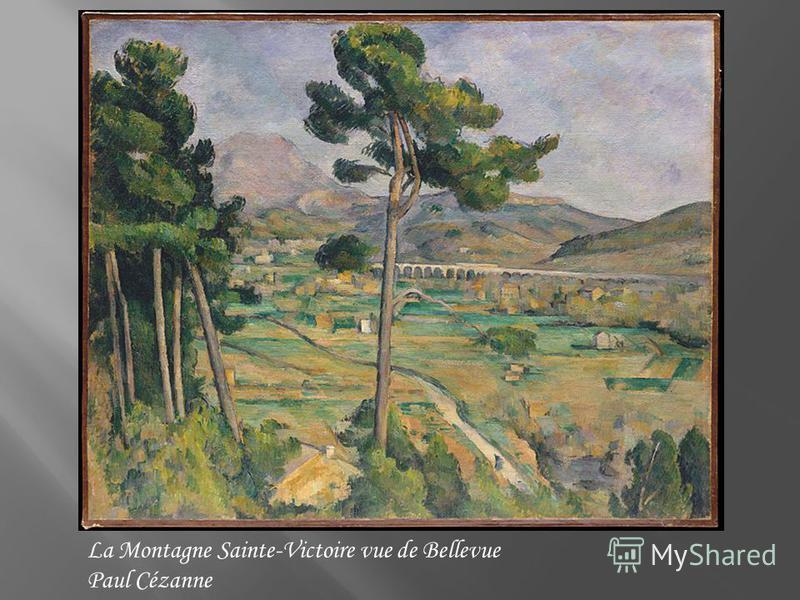 La Montagne Sainte-Victoire vue de Bellevue Paul Cézanne