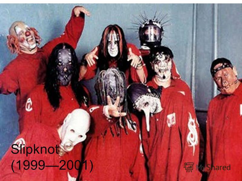 Slipknot (19992001)