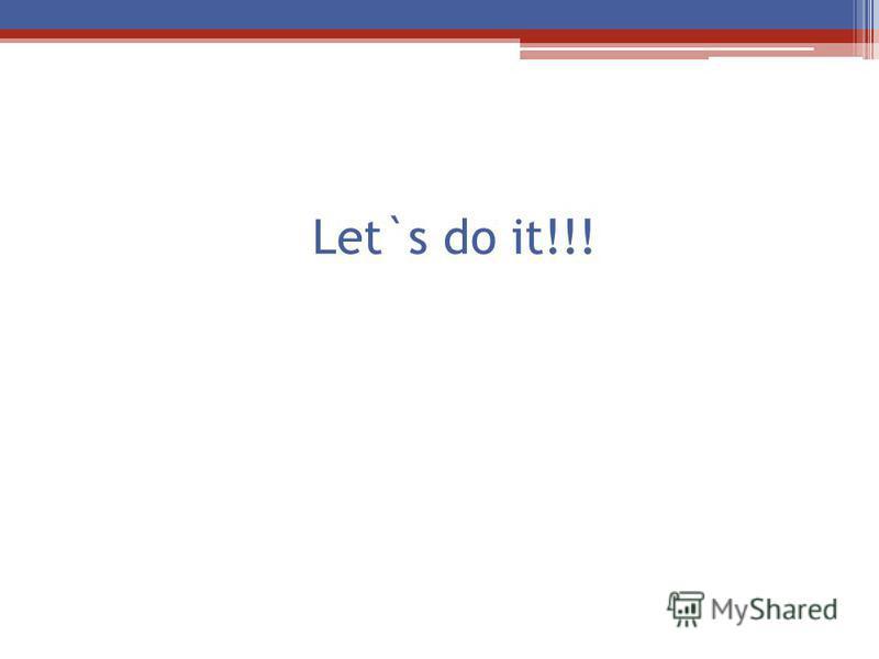 Let`s do it!!!