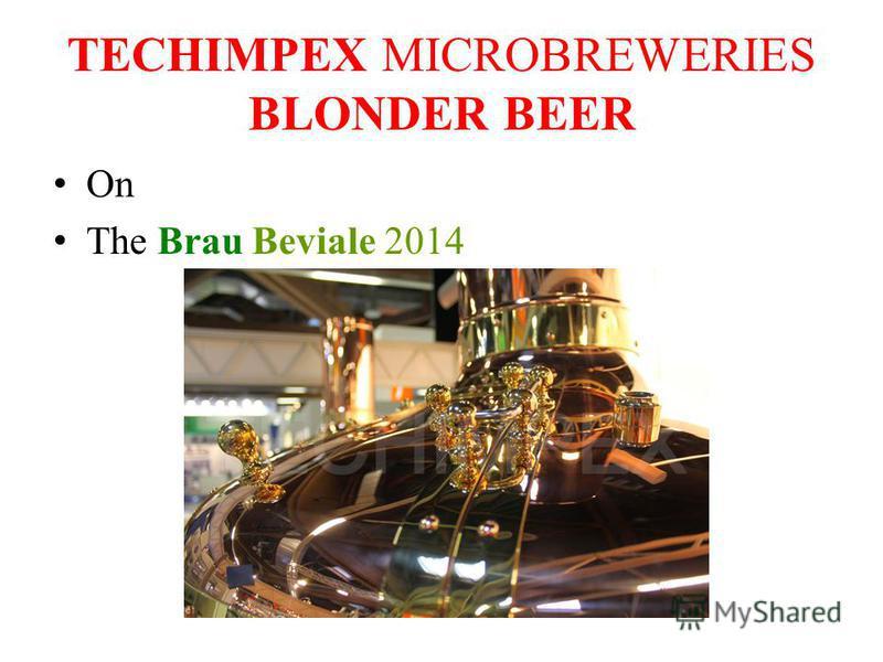 TECHIMPEX MICROBREWERIES BLONDER BEER On The Brau Beviale 2014