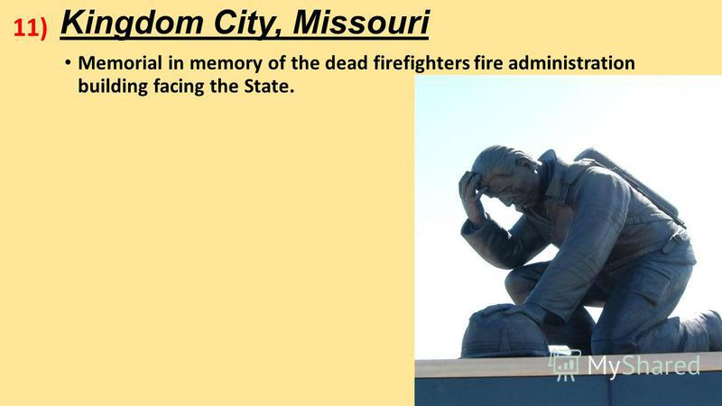 Kingdom City, Missouri Memorial in memory of the dead firefighters fire administration building facing the State. 11)