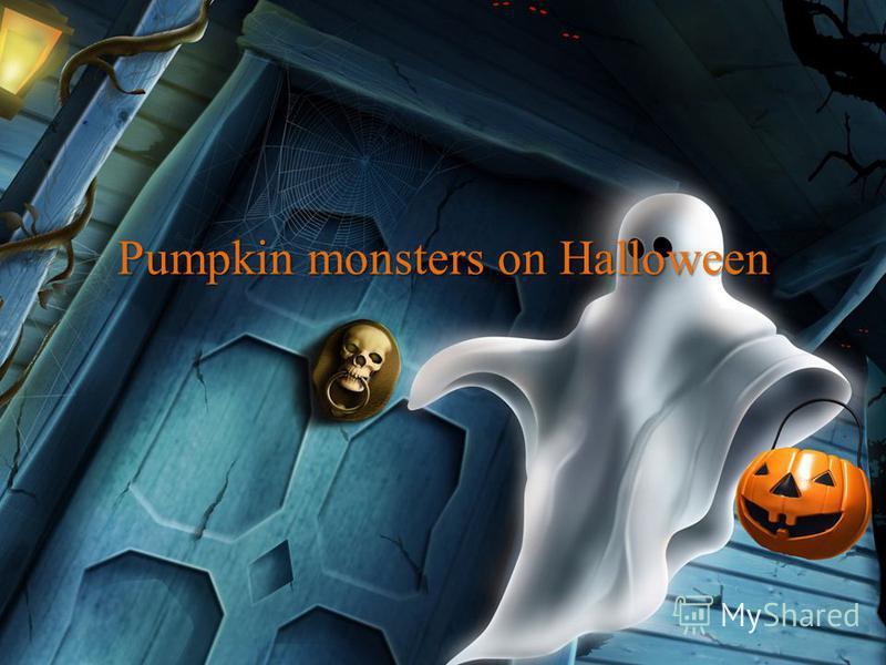 Pumpkin monsters on Halloween