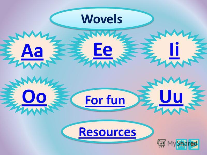 Ee UuOo Ii Aa Resources Wovels For fun