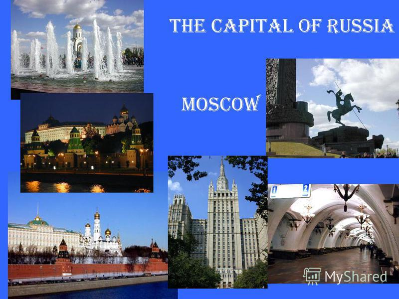 The capital of Russia Moscow