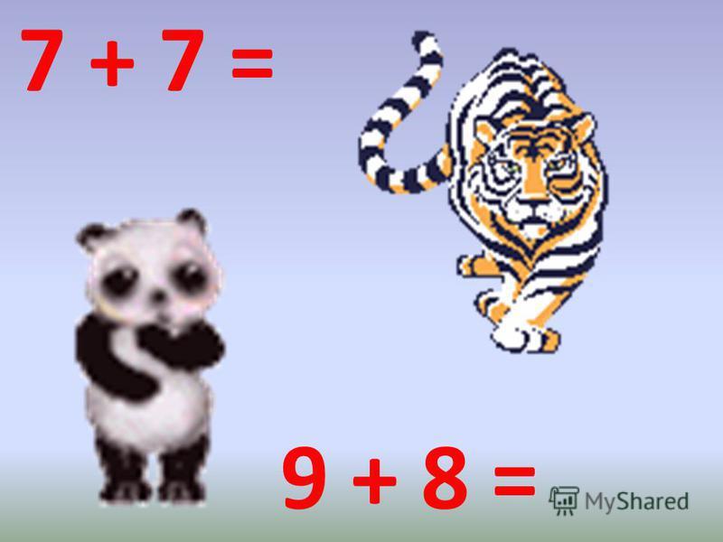 7 + 7 = 9 + 8 = 1417