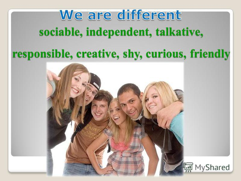 sociable, independent, talkative, responsible, creative, shy, curious, friendly sociable, independent, talkative, responsible, creative, shy, curious, friendly