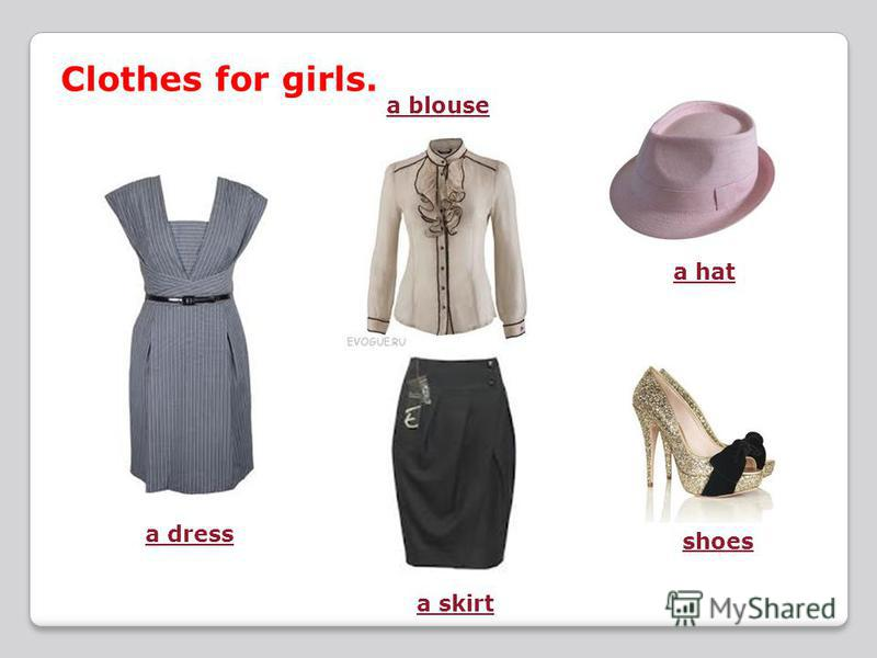 Clothes for girls. a dress a blouse a skirt a hat shoes