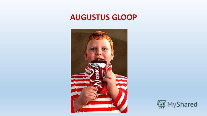 AUGUSTUS GLOOP