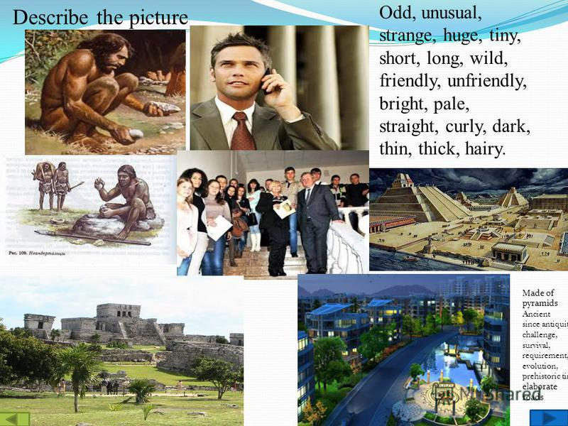 Civilization a society that is well organized and developed a society, its culture and its way of life during a particular period of time or in particular part of the world all the people in the world, and the societies they live in, considered as a