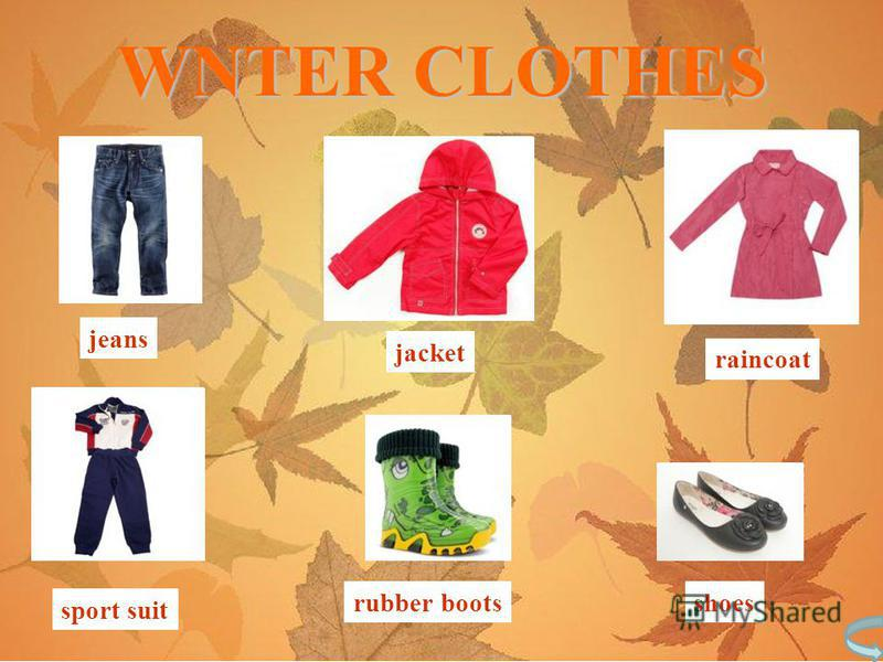 jeans jacket raincoat sport suit rubber bootsshoes WNTER CLOTHES