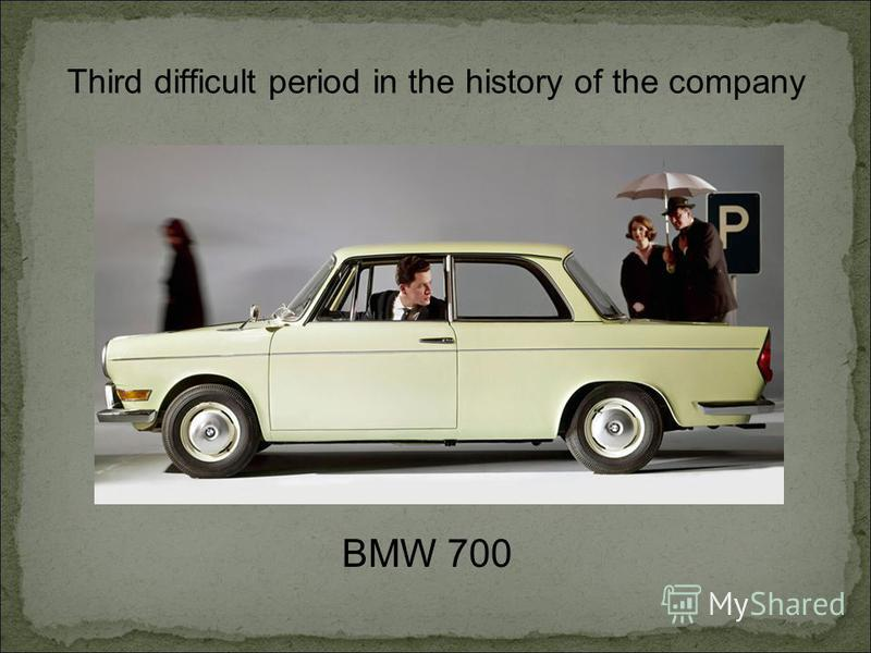 Third difficult period in the history of the company BMW 700