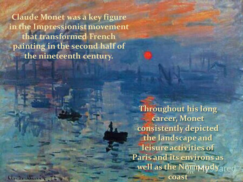 Claude Monet was a key figure in the Impressionist movement that transformed French painting in the second half of the nineteenth century. Throughout his long career, Monet consistently depicted the landscape and leisure activities of Paris and its e