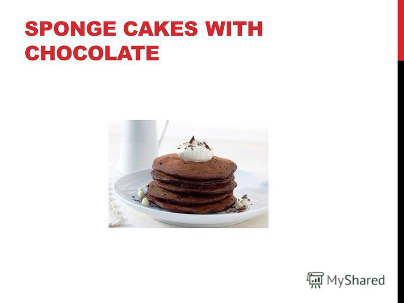 SPONGE CAKES WITH CHOCOLATE