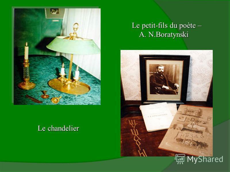 Le chandelier Le petit-fils du poète – A. N.Boratynski A. N.Boratynski