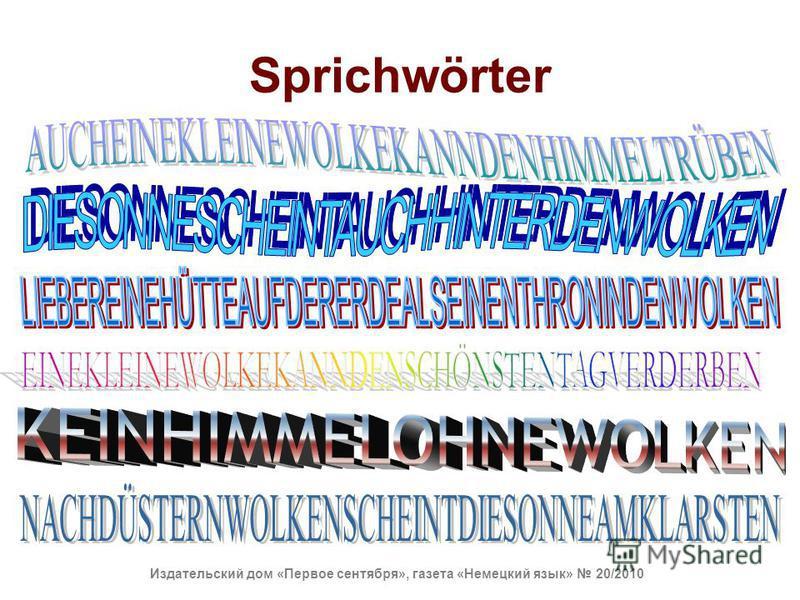Sprichwörter Издательский дом «Первое сентября», газета «Немецкий язык» 20/2010