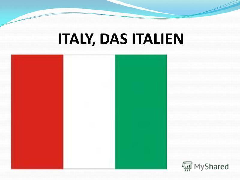 ITALY, DAS ITALIEN