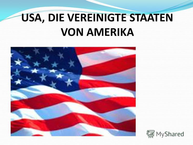 USA, DIE VEREINIGTE STAATEN VON AMERIKA