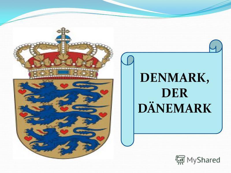 DENMARK, DER DÄNEMARK