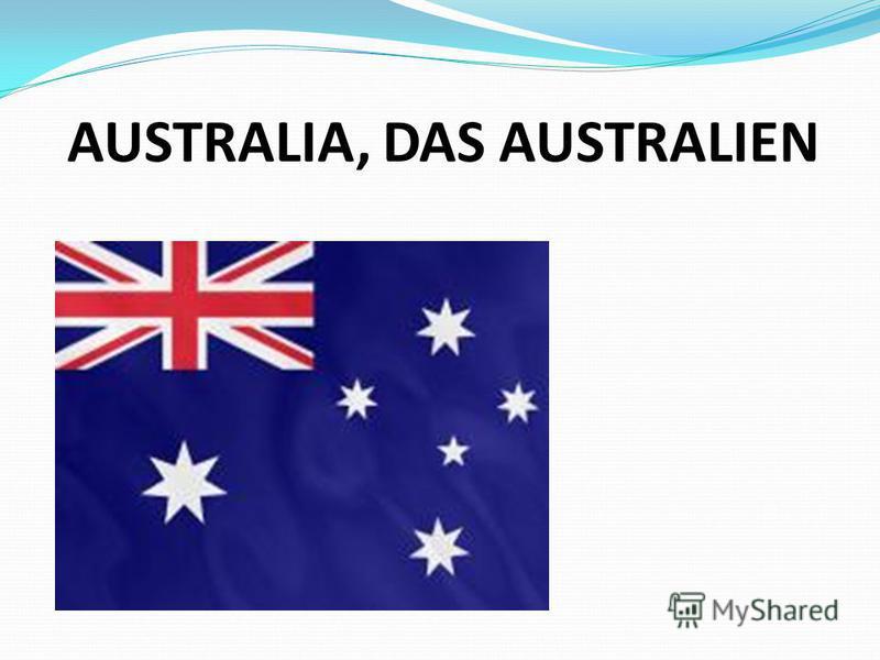 AUSTRALIA, DAS AUSTRALIEN