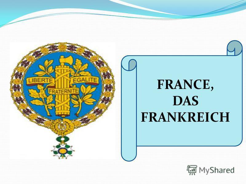 FRANCE, DAS FRANKREICH
