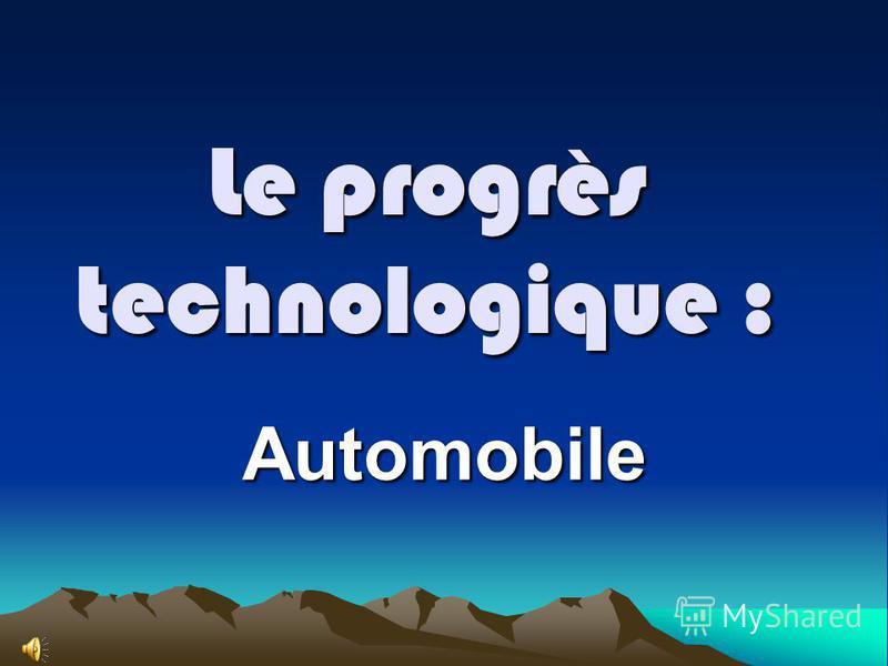Le progrès technologique : Automobile