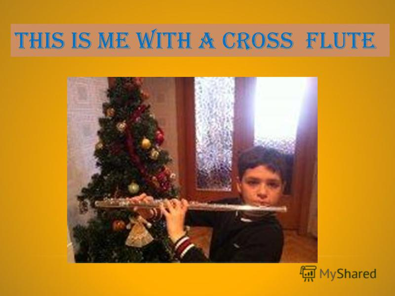 This is me with a cross flute