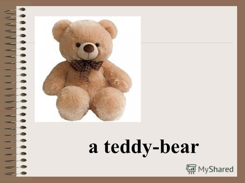 a teddy-bear